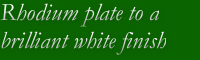 Rhodium plate to a brilliant white finish